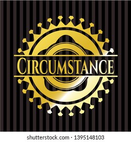 Circumstance shiny badge. Vector Illustration. Detailed.