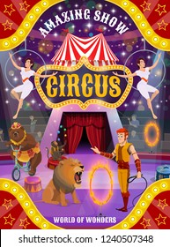 Circus animal show and acrobat performance vector poster. Lion, bear and monkey juggler with trainer or tamer and trapeze girls with air rings performing on arena of big top tent with flags and lights