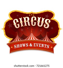 Circus Banner With Big Top/ Illustration of a retro and vintage circus red poster badge, with marquee, big top, and sunbeams
