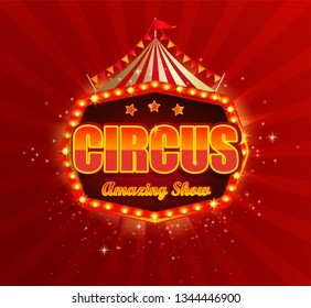 Circus banner with retro light bulbs frame on red sunbeams background.Vintage fun fair poster or flyer with tent, flags,stars,garlands.Carnival symbol,sign,emblem,welcome billboard.Vector illustration