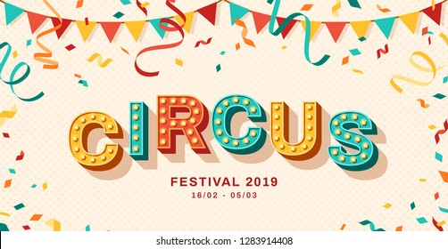 Circus banner with typography design. Vector illustration with retro light bulbs font, streamers, confetti and hanging bunting.