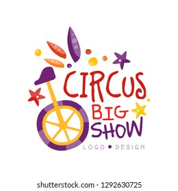 Circus big show logo design, carnival, festive, circus show label with unicycle, badge, hand drawn template of flyear, poster, banner, invitation vector Illustration