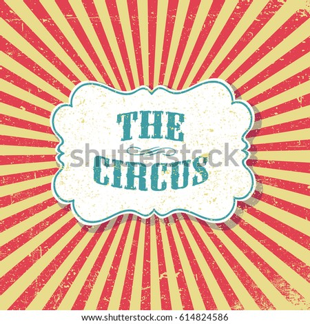 The Circus Grunge Retro Background Vintage Poster Template