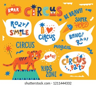 Circus lettering motivational quotes set. Curcus party, roar!, Be brave, Super hero, Magical, Kids zone. Tiger illustration. For kids print design. Vector illustration