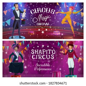 Circus performers, big top show with ringmaster, illusionist, aerial gymnast and magician on arena. Vector circus artists perform tricks. Magic show, carnival amusement entertainment cartoon banners