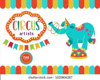 Circus. The circus poster, invitation, flyer. Vector illustration. Circus performance. Circus elephant juggling hoops.