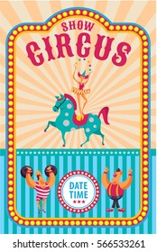 Circus poster. Invitation to the circus. Vector illustration. Circus horse, juggler, circus strongman, clown.