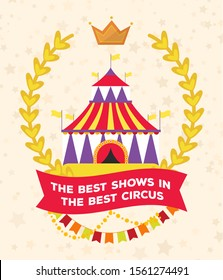 Circus show entertainment carnival festival brochure invitation poster vector illustration. Festive circus marquee, big top, entry with flags, crown. Family fun entertainment for children, adults.