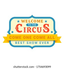 Circus signboard, board displaying entertainment logo design. Performance poster. Vector cartoon circus sign illustration isolated on white background