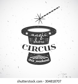 Circus vintage badge, old black hat with crack and text and and magic wand magician isolated on background, vector illustration