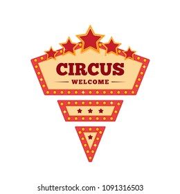 Circus welcome. Invitation to activity, event, loud show, presentation and an opening. Greeting and invitation to circus performance, show performance, poster. Vector illustration isolated.