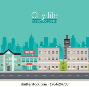 city life megalopolis lettering in cityscape scene with market and buildings vector illustration design