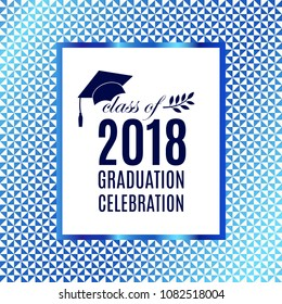 Class of 2018 graduation poster with hat, scroll, laurel on seamless triangle background for invitation, banner, greeting card, postcard. Vector template. All isolated and layered