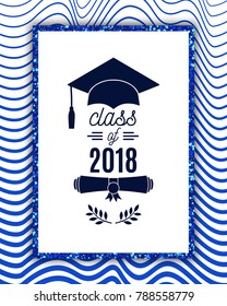 Class of 2018 greeting card with hat, scroll and laurel on waves background for invitation, banner, poster, postcard. Vector graduate template. All isolated and layered