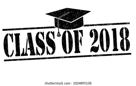 Class of 2018 grunge rubber stamp on white, vector illustration