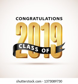Class of 2019 Congratulations. Gold Lettering Graduation 3d logo with ribbon. Template for graduation design, party, high school or college graduate, yearbook. Vector illustration.