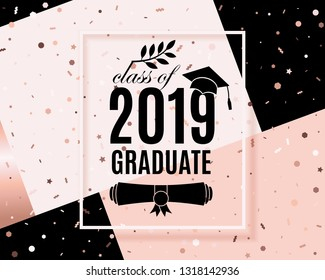 Class of 2019 graduate poster with hat, scroll, laurel on trendy geometric background with confetti, frame for invitation, banner, greeting card, postcard. Vector template. All isolated and layered