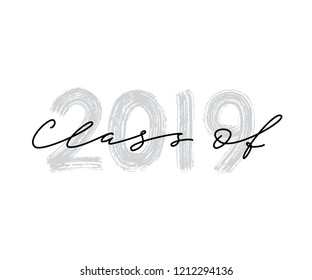 Class of 2019. Hand drawn brush lettering Graduation logo. Template for graduation design, party, high school or college graduate, class of 2019 yearbook. Modern calligraphy. Vector illustration.