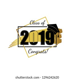 Class of 2019. Hand drawn brush gold stripe and number with education academic cap. Template for graduation design frame, high school or college congratulation graduate, yearbook. Vector illustration.
