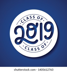 Class of 2019. Lettering Graduation logo stamp. Vector illustration. Template for graduation design, party, high school or college graduate, yearbook.