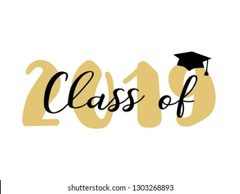 Class of 2019. Modern calligraphy. Lettering. Template for graduation design, party, high school or college graduate, yearbook