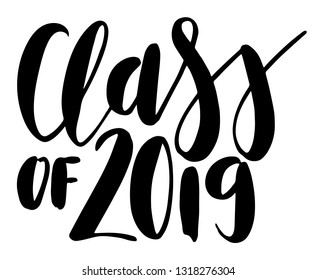 Class of 2019 script brush lettering. Handwritten modern calligraphy. Vector typography illustration. Design for greeting card, invitation, poster. Graduation design, high school or college graduate.