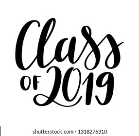Class of 2019 script lettering. Handwritten modern calligraphy. Vector typography illustration. Design for greeting card, invitation, poster. Graduation design, high school or college graduate.