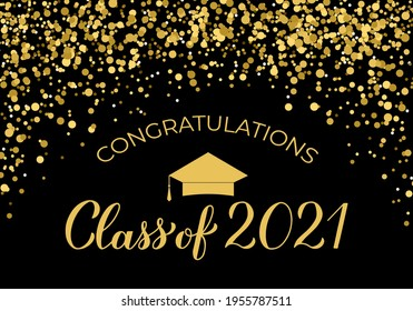 Class of 2021 banner. Gold confetti graduation party or prom decorations. Congratulations to graduates typography poster.  Vector illustration.