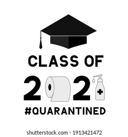 Class of 2021 funny typography poster with graduation cap, toilet paper and hand sanitizer. Coronavirus COVID-19 quarantine. Vector template for graduation greeting card, banner, sticker, t-shirt.