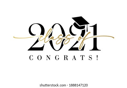Class of 2021 with graduation cap. Congrats Graduation calligraphy lettering, You did it. Template for design party high school or college, graduate invitations or banner