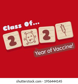 Class of 2021 | Year of Vaccine. Illustration vector graphic of wooden cube with covid19 vaccine symbol.
