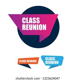 class reunion  sign, emblem, label, badge,sticker. class reunion paper origami speech bubble. class reunion tag. save the date banner. Designed for your web site design, logo, app, UI
