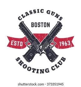 Classic Guns grunge emblem, logo with crossed powerful pistols, guns, vector illustration
