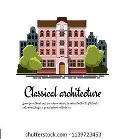 Classical architecture. Facade of a classical building. Exterior of a classical building. Vector facade of a classic building in a flat style. House in classical style isolated on white background