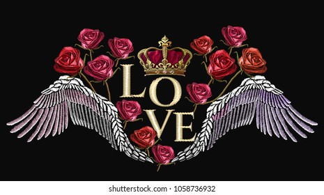 Classical embroidery wings and golden crown and spring roses. Love slogan. Symbol of romanticism and crime. Embroidery crown, wings and roses. Template for clothes, textiles, t-shirt design