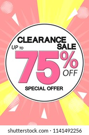 Clearance Sale, poster design template, special offer, up to 75% off, vector illustration