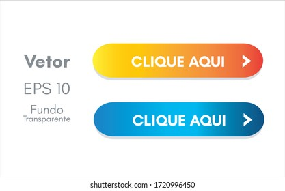 Clique aqui botao com fundo transparente (Click here button, transparent backgroun in portuguese) for website navigation and app. Ui interface. Vector illustration.