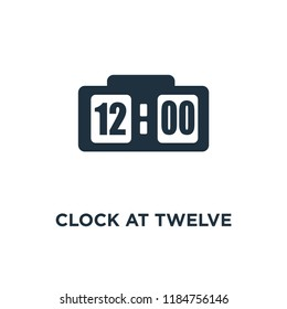 Clock at Twelve O'Clock icon. Black filled vector illustration. Clock at Twelve O'Clock symbol on white background. Can be used in web and mobile.