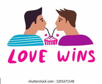Close up vector design of a young gay couple in love on a date drinking from a straw out of the same cup. Hand drawn love wins quote performed in bright colors. Homosexuality acceptance concept.