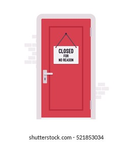 Closed door with a sign Closed for No Reason. Cartoon vector flat-style concept illustration