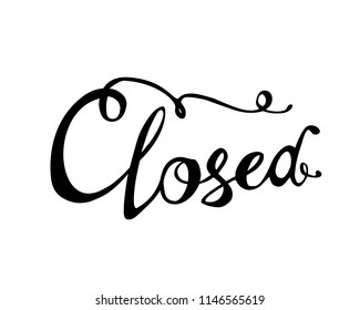 Closed. Hand written doodle vector word on white background