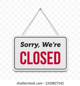 Closed hanging door sign. Vector isolated sorry we are closed red text on white signboard