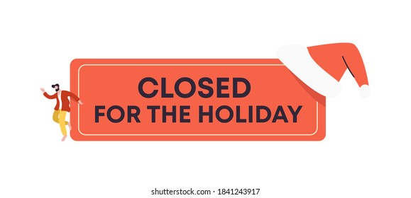 Closed for the holiday banner. Red information about non working store on weekends poster event break Christmas in market windows services not provided to users notice closure retail vector trade.