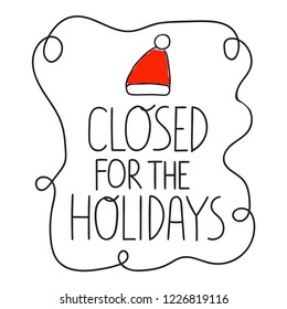 Closed for the holidays. Hand drawn vector lettering illustration for greeting card, stickers, posters design.