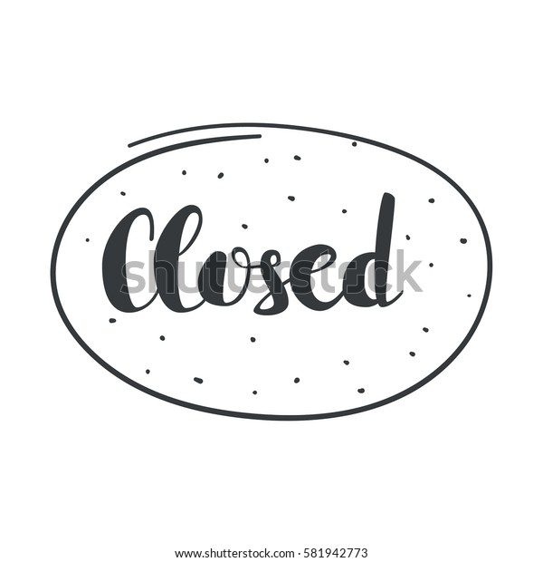 Closed inscription. Vector calligraphy isolated.