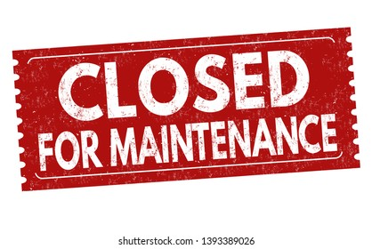 Closed for maintenance sign or stamp on white background, vector illustration