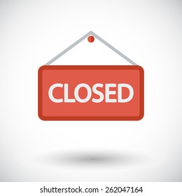 Closed Sign. Single flat icon on white background. Vector illustration.
