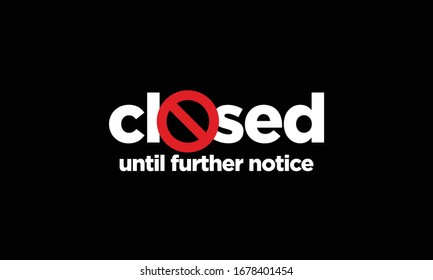 Closed Until Further Notice Sign Typography with Cancelled Icon