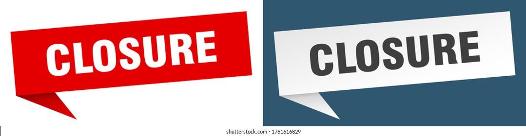 closure banner. closure speech bubble label set. closure sign