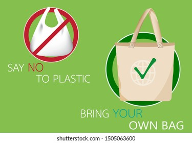 """Cloth bag with""""Bring your own bag"""" word.Beside is plastic bag with""""Say no to Plastic sign"""" word.Pollution problem,save world.Vector Care Environment and save world design."""